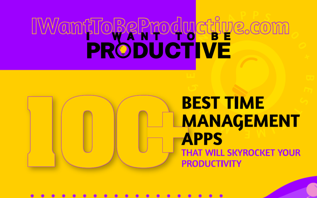 Time Management Apps for All Needs and Purposes [Infographic]